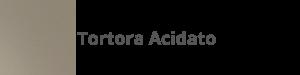 G05 Tortora acidato