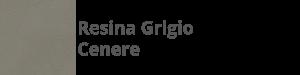 N34 Resina Grigio Cenere